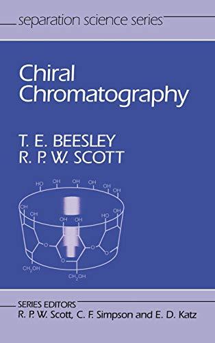 Chiral Chromatography (Hardback): Thomas E. Beesley, Raymond P.W. Scott