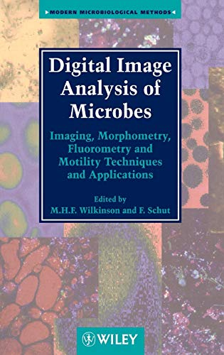 9780471974406: Digital Image Analysis of Microbes: Imaging, Morphometry, Fluorometry and Motility Techniques and Applications