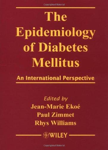 The Epidemiology Of Diabetes Mellitus: An International: Jean Marie Ekoe