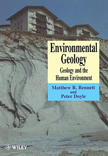 Environmental Geology: Geology and the Human Environment (9780471974598) by Matthew R. Bennett; Peter Doyle