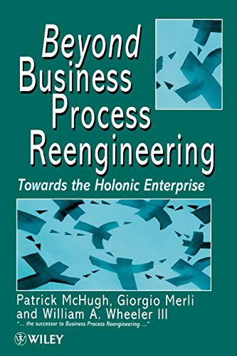 9780471974819: Beyond Business Process Reengineering: Moving Towards the Holonic Enterprise