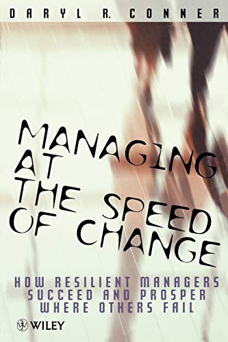 9780471974949: Managing at the Speed of Chang: How Resilient Managers Succeed and Prosper Where Others Fail