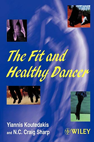 9780471975281: The Fit and Healthy Dancer