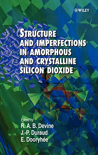 Structure and Imperfections in Amorphous and Crystalline Silicon Dioxide (Hardback)