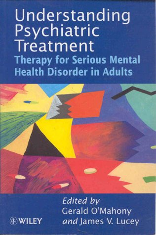 9780471975700: Understanding Psychiatric Treatment: Therapy for Serious Mental Health Disorder