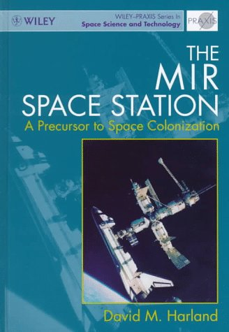 9780471975878: The MIR Space Station: A Precursor to Space Colonization (Wiley-Praxis Series in Space Science and Technology)