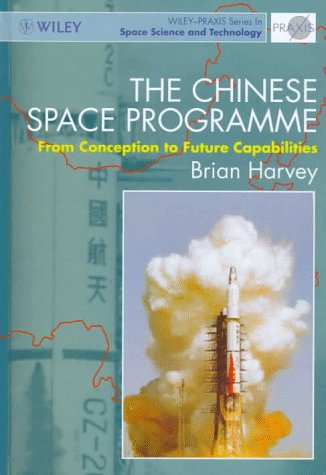 9780471975885: The Chinese Space Programme: From Conception to Future Capabilities (Wiley-Praxis Series in Space Science and Technology)