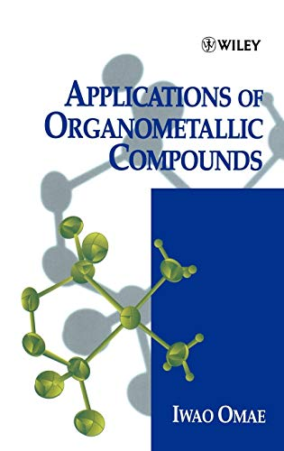 Applications of Organometallic Compounds (Hardback): Iwao Omae