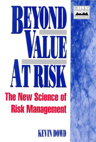 9780471976219: Beyond Value at Risk: The New Science of Risk Management (Frontiers in Finance Series)