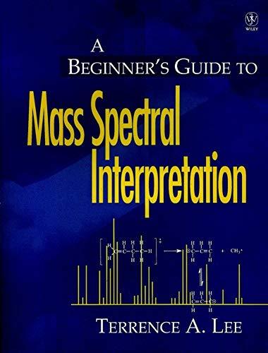 9780471976295: A Beginner's Guide to Mass Spectral Interpretation