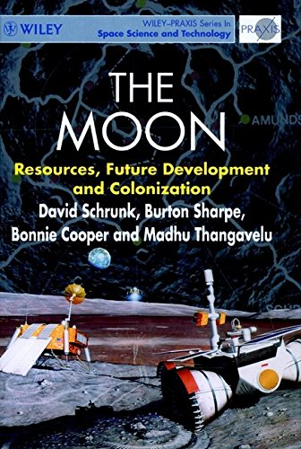 9780471976356: The Moon: Resources, Future Development and Colonization (Wiley-Praxis Series in Space Science and Technology)