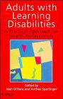 Adults with Learning Diabilities: A Practical Approach: Jean O'Hara, Anthea