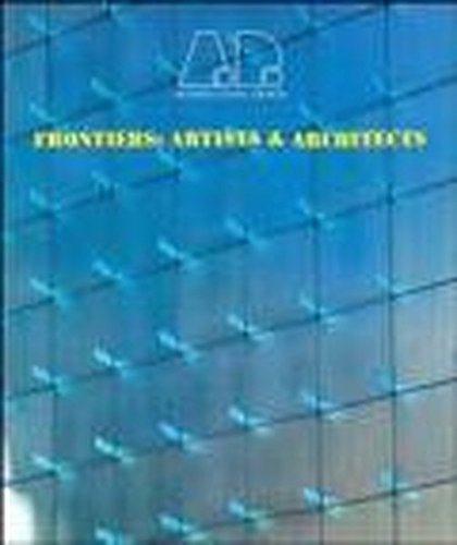 9780471976950: Frontiers: Artists & Architects: Architects and Artists (Architectural Design)