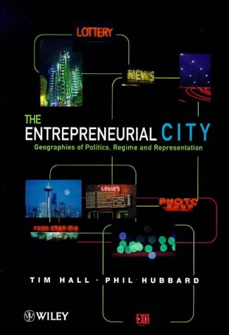 9780471977070: The Entrepreneurial City: Geographies of Politics, Regime and Representation