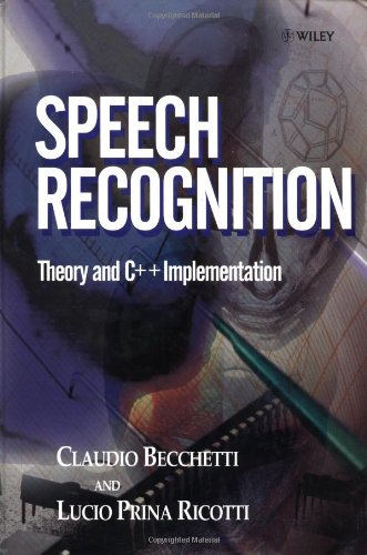 Speech Recognition: Theory and C++ Implementation (Mixed media product): Claudio Becchetti, Lucio ...