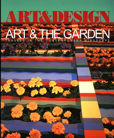 Art & the Garden. Travels in the: de Charmant, Anne,