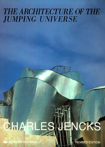 9780471977483: The Architecture of the Jumping Universe: A Polemic: How Complexity Science is Changing Architecture and Culture (academy editions)