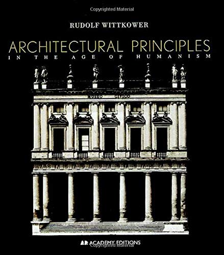 9780471977636: Architectural Principles in the Age of Humanism