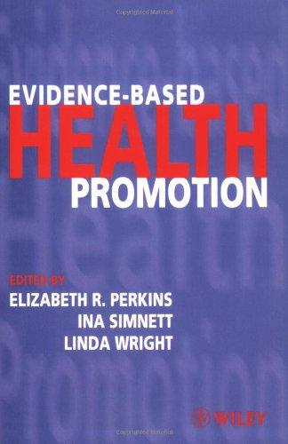 Evidence-based Health Promotion: Elizabeth R. Perkins,