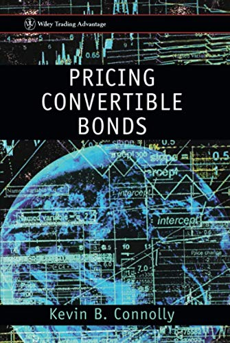 Pricing Convertible Bonds: Kevin B. Connolly