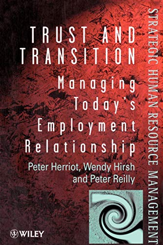 Trust and Transition: Managing Today's Employment Relationship (0471979295) by Peter Herriot; Wendy Hirsh; Peter Reilly