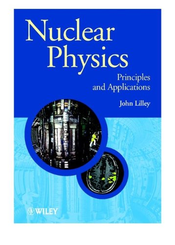 9780471979364: Nuclear Physics: Principles and Applications (Manchester Physics Series)