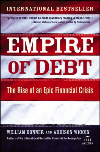 9780471980483: Empire of Debt: The Rise of an Epic Financial Crisis (Agora Series)