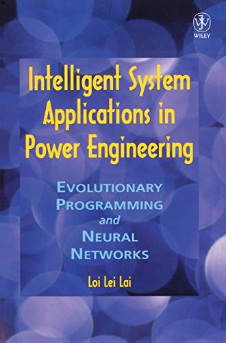 9780471980957: Intelligent System Applications in Power Engineering: Evolutionary Programming and Neural Networks
