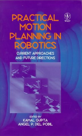9780471981633: Practical Motion Planning in Robotics: Current Approaches and Future Directions