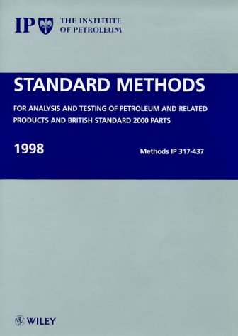 Standard Methods for Analysis and Testing of: Institute of Petroleum