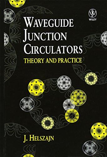 Waveguide Junction Circulators (Hardback): J. Helszajn