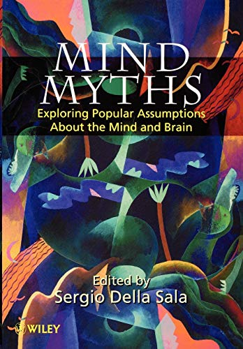 9780471983033: Mind Myths: Exploring Popular Assumptions About the Mind and Brain