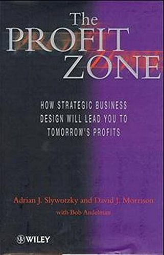 9780471983910: Profit Zone: How Strategic Business Design Will Lead You to Tomorrow's Profits