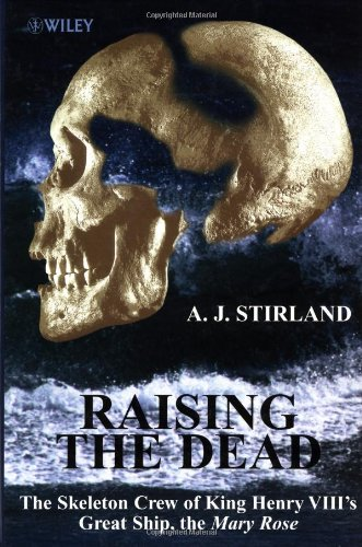 9780471984856: Raising the Dead: The Skeleton Crew of King Henry VIII's Great Ship the Mary Rose