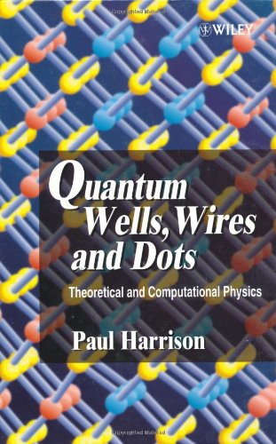 9780471984955: Quantum Wells, Wires and Dots: Theoretical and Computational Physics