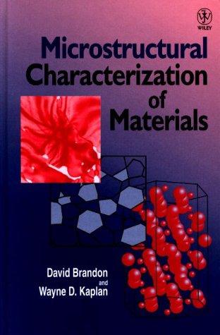 Microstructural Characterization of Materials: Brandon, David, Kaplan, Wayne D.