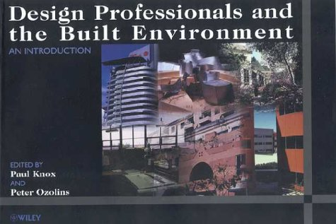 THE DESIGN PROFESSIONALS AND THE BUILT ENVIRONMENT