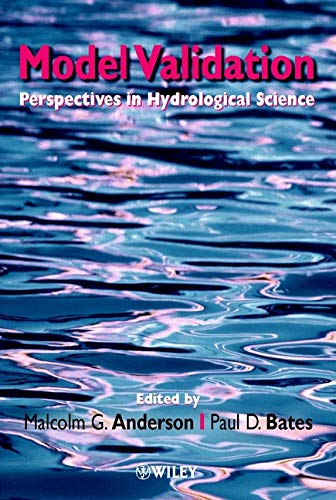Model Validation: Perspectives in Hydrological Science: Editor-Malcolm G. Anderson;