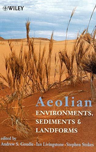 Aeolian Environments, Sediments and Landforms
