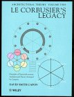 9780471985891: Le Corbusier's Legacy: Principles of Twentieth-century Architectural Theory Arranged by Category, Volume 2, Architectural Theory