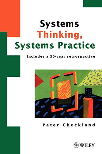 Systems Thinking, Systems Practice: Checkland, Peter