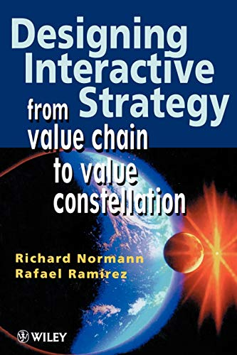 9780471986072: Designing Interactive Strategy: From Value Chain to Value Constellation