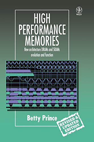 9780471986102: High Performance Memories: New Architecture DRAMs and SRAMs - Evolution and Function (Progress in Rural Extension and Community Development)