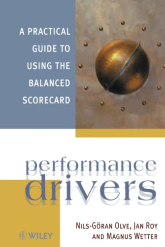9780471986232: Performance Drivers: A Practical Guide to Using the Balanced Scorecard