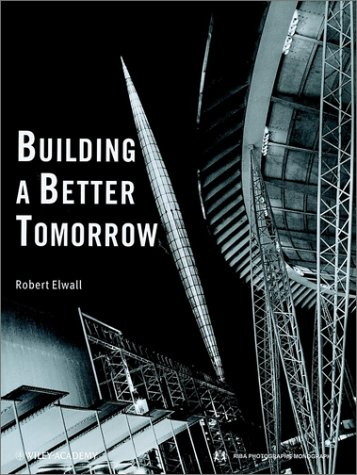 9780471987079: Building a Better Tomorrow: Architecture of the 1950's (RIBA photographs monograph)