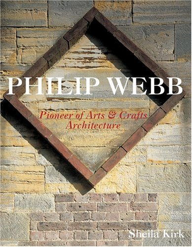 9780471987086: Philip Webb: Pioneer of Arts and Crafts Architecture