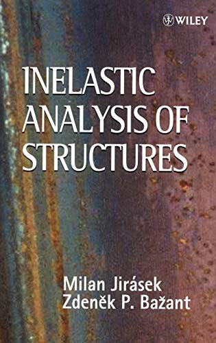 Inelastic Analysis of Structures: Jirasek, Milan; Bazant, Zdenek P.