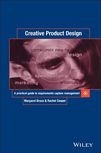 9780471987208: Creative Product Design: A Practical Guide to Requirements Capture Management