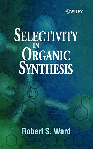 9780471987789: Selectivity in Organic Synthesis
