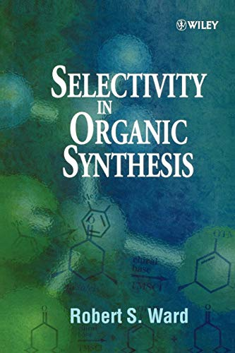 9780471987796: Selectivity in Organic Synthesis